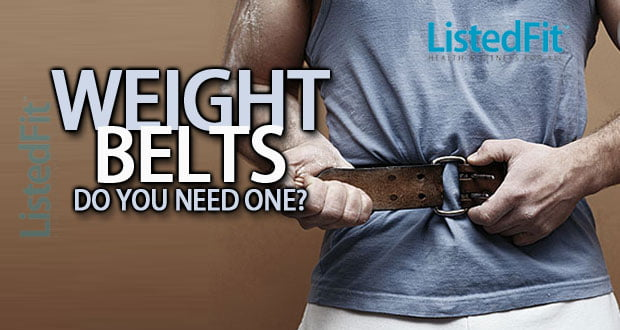 Do I Need A Weight Lifting Belt?
