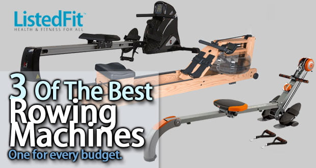 Top 3 Best Rowing Machines - One for Every Budget