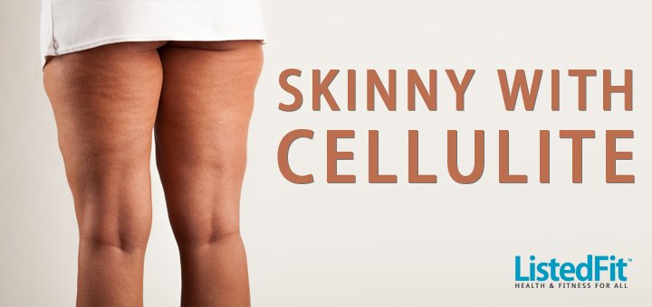 skinny with cellulite