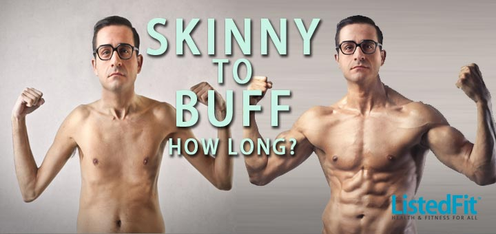 Top 5 Tips - From Skinny to Buff - How Long Does It Take To Gain Muscle?