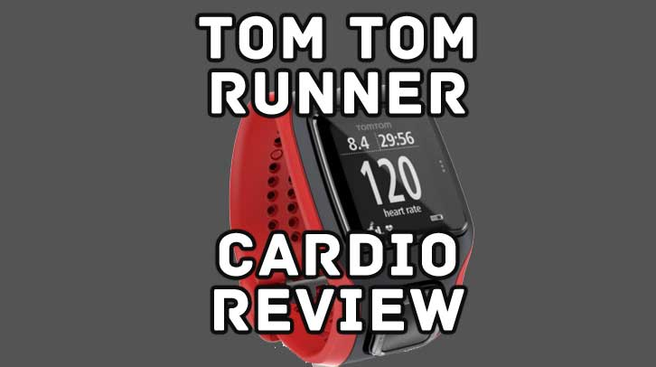 Tom Tom Runner Cardio Watch Review