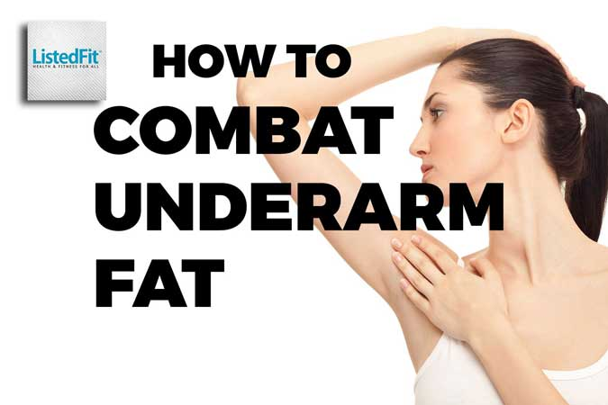 5 Steps To Get Rid of Underarm Fat - ListedFit.com